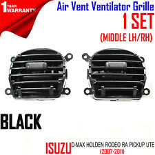 Air Vent Ventilator Grille Black MIDDLE LH RH For Isuzu D Max Rodeo Holden 07-11