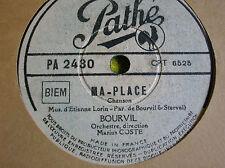 78 trs-rpm-BOURVIL - Ma place- PATHE PA 2430