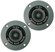 """DTI DT-600 1"""" 240 WATTS PEAK TITANIUM BULLET CAR AUDIO TWEETERS (DTI-DT600)"""