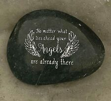 Engraved Rock ~ No Matter What Lies Ahead Your Angels Are Already There