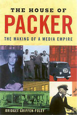 The House of Packer: The Making of a Media Empire, Bridget Griffen-Foley, Hardco