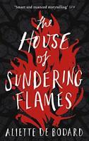 The House of Sundering Flames (Dominion of the Fallen 3) by de Bodard, Aliette