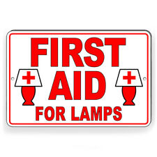 First Aid For Lamps Sign Metal light repair Sw074