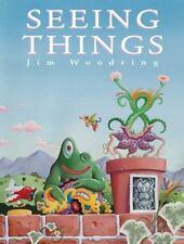 Seeing Things by Woodring, Jim