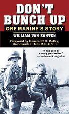 Don't Bunch Up: One Marine's Story van Zanten, William Mass Market Paperback