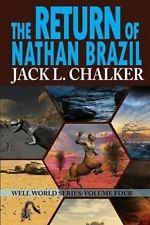 USED (VG) The Return of Nathan Brazil (Well World Saga: Volume 4) by Jack L. Cha