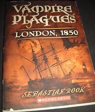 Vampire Plagues London 1850 By Sebastian Rook Paperback  2005 0439799023