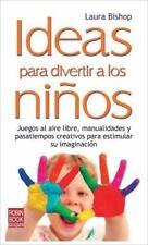 Ideas para divertir a los niños: Juegos al aire libre, manualidades y pasatiemp