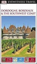 DK Eyewitness Travel Guide: Dordogne, Bordeaux & the Southwest Coast by DK (Paperback, 2016)