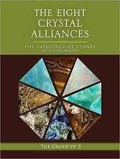 The Eight Crystal Alliances: The Influence of Stones on the Personality (The Gro