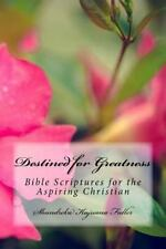 Destined for Greatness : Bible Scriptures for the Aspiring Christian by...