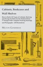 Cabinets, Bookcases and Wall Shelves - Hot to Build All Types of Cabinets, Shelv