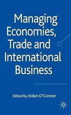 Managing Economies, Trade and International Business by Aidan O'Connor (2009,...