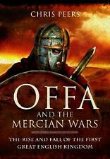 Offa and the Mercian Wars: The Rise and Fall of the First Great English...