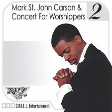 Concert Worshippers 2 by Mark St. John Carson (CD, Oct-2004, CD Baby...