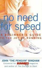 NO NEED FOR SPEED: A Beginner's Guide to the Joy of Running, by John Bingham