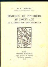 NEVROSES ET PSYCHOSES AU MOYEN AGE ET AU DEBUT DES TEMPS MODERNES. W. SZUMOWSKI