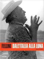 Fellini · Dall'Italia alla luna | Come nuovo | A cura di Sam Stourdzé | 2010 | 2