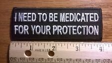 """BIKER PATCH """"I NEED TO BE MEDICATED"""" NEW NICE LADIES MEN PATCH"""