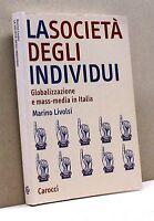 La società degli individui - M. Livolsi [Libro, Studi superiori/528 Sociologia]