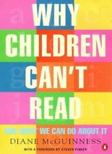 Why Children Can't Read: And What We Can Do About it,Diane McGuinness, Steven P