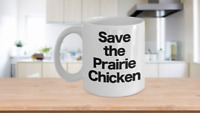 Save the Prairie Chicken Mug White Coffee Cup Funny Gift for Western South West