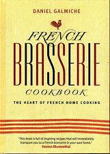 FRENCH BRASSERIE COOKBOOK The Heart of French Home Cooking DANIEL GALMICHE @NEW@