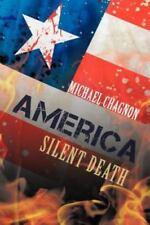 America : Silent Death by Michael Chagnon (2013, Paperback)