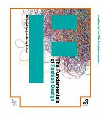 The Fundamentals of Fashion Design by Jenny Udale and Richard Sorger (2006,...
