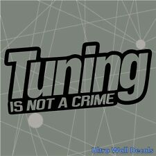 TUNING IS NOT A CRIME - Aufkleber Sticker Tattoo für Audi BMW OPEL SEAT RENAULT