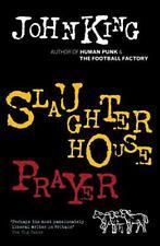 Slaughterhouse Prayer by John King, NEW Book, FREE & , (Paperback)