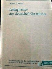 Schlaglichter der deutschen Geschichte von Helmut M. Müller Taschenbuch