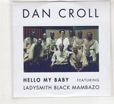 (HE166) Dan Croll, Hello My Baby ft Ladysmith Black Mambazo - DJ CD