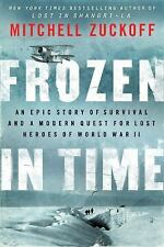 Frozen in Time: An Epic Story of Survival and a Modern Quest for Lost -ExLibrary