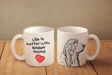 "Basset Hound - ceramic cup, mug ""Life is better"", Ca"