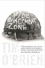 If I Die in a Combat Zone by Tim O'brien 9780007204977 (paperback 2006)