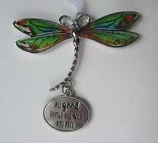 zzG All Good things are wild and free Delightful Dragonfly Ornament Ganz