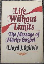 Life Without Limits: The Message of Mark's Gospel by Lloyd J. Ogilvie (1975)