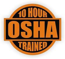 10 Hour Osha Trained Vinyl Hard Hat Sticker | Safety Helmet Construction Decal