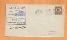 OLD TIMERS DAY FOUNDNG OF MADERA CA OCT 27,1934 SIGNED   VINTAGE  COVER ^