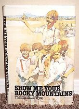 SHOW ME YOUR ROCKY MOUNTAINS MARTIN HANDCART COMPANY by Wyss 1982 1ED MORMON HB