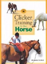 Clicker Training for Your Horse by Alexander Kurland (1999, Paperback, Reprint)
