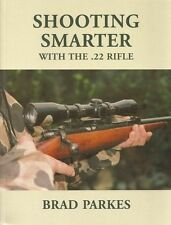 PARKES BRAD BOOK SHOOTING SMARTER WITH THE 22 RIFLE paperback BARGAIN new