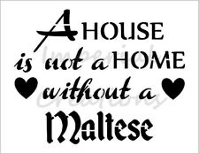 """""""MALTESE HOME"""" House Dog Breed Saying 8.5"""" x 11"""" Stencil Plastic Sheet NEW S291"""