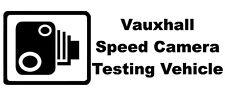 VAUXHALL SPEED CAMERA TESTING VEHICLE Novelty Car/Van/Window Sticker - Small
