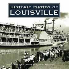 Historic Photos: Historic Photos of Louisville by James C., Jr. Anderson...