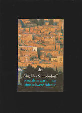 ANGELIKA SCHROBSDORFF - JERUSALEM WAR IMMER EINE SCHWERE ADRESSE