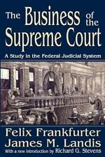 NEW - The Business of the Supreme Court: A Study in the Federal Judicial System