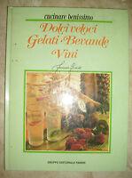 CUCINARE BENISSIMO - DOLCI VELOCI, GELATI, BEVANDE, VINI - 1983 FABBRI (AH)