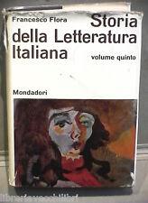 STORIA DELLA LETTERATURA ITALIANA Francesco Flora Mondadori Vol 5 Enciclopedia